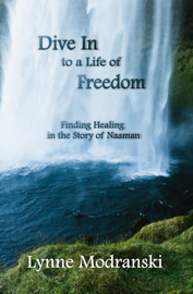 Dive In to a Life of Freedom: Finding Healing in the Story of Naaman
