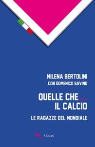 Quelle che... il calcio da Milena Bertolini & Domenico Savino