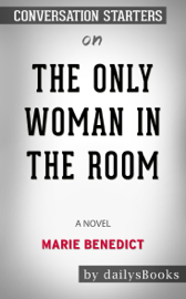 The Only Woman in the Room: A Novel by Marie Benedict: Conversation Starters