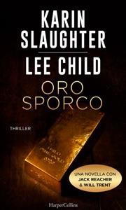 Oro sporco da Karin Slaughter & Lee Child