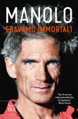 Download and Read Online Eravamo immortali
