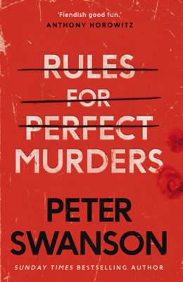 Peter Swanson - Rules for Perfect Murders book
