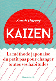 Kaizen - La méthode japonaise du petit pas pour changer toutes ses habitudes