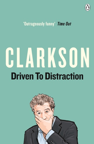 Jeremy Clarkson - Driven to Distraction