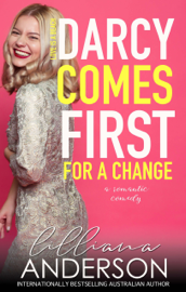 Darcy Comes First for a Change - Lilliana Anderson book summary
