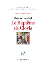 Le Baptême de Clovis. 24 décembre 505 ?