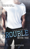 L. A. Cotton - The Trouble With You artwork