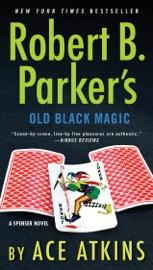 Robert B. Parker's Old Black Magic PDF Download