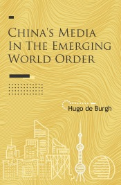 Download China's Media in the Emerging World Order
