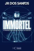 IMMORTEL - Le premier être humain immortel est déjà né ebook Download