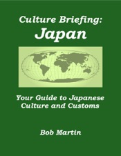 Culture Briefing: Japan - Your Guide to Japanese Culture and Customs