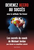 Devenez accro au succès avec la méthode Tim Grover