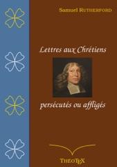 Lettres aux chrétiens persécutés, ou affligés