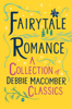 Debbie Macomber - Fairytale Romance: A Collection of Debbie Macomber Classics  artwork