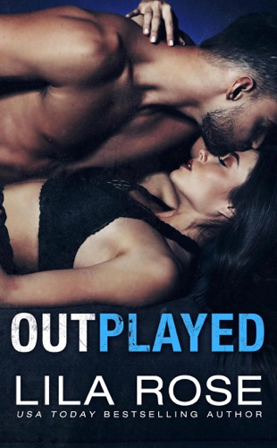 Lila Rose - Outplayed