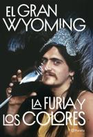 La furia y los colores - El Gran Wyoming