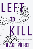 Left to Kill (An Adele Sharp Mystery—Book Four)
