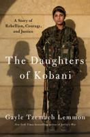 Gayle Tzemach Lemmon - The Daughters of Kobani artwork