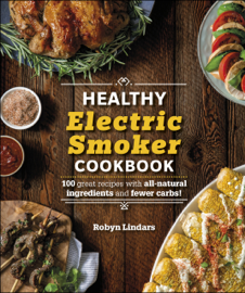 The Healthy Electric Smoker Cookbook