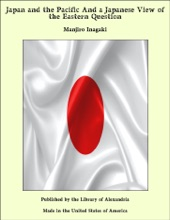 Japan and the Pacific And a Japanese View of the Eastern Question