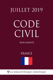 Code Civil (France) (Juillet 2019) Non annoté