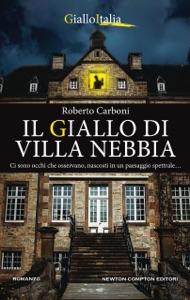 Il giallo di Villa Nebbia da Roberto Carboni