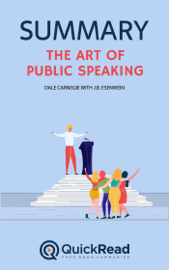 "Summary of ""The Art of Public Speaking"" by Dale Carnegie with J.B. Esenwein"