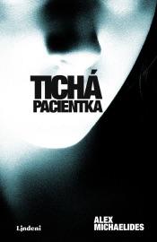 Tichá pacientka - Alex Michaelides by  Alex Michaelides PDF Download