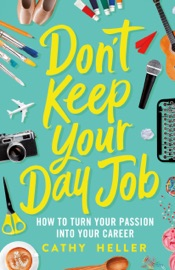 Don T Keep Your Day Job