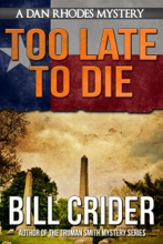 Too Late To Die: A Dan Rhodes Mystery