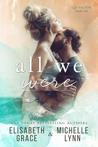 Elisabeth Grace & Michelle Lynn - All We Were