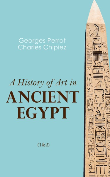 A History of Art in Ancient Egypt (1&2)