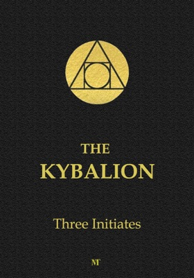 The Kybalion: Hermetic Philosophy