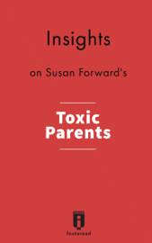 Insights on Susan Forward's Toxic Parents