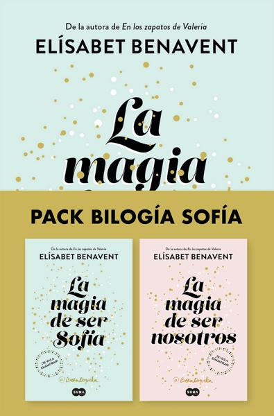 Pack Bilogía Sofía (contiene: La magia de ser Sofía  La magia de ser nosotros) por Elísabet Benavent