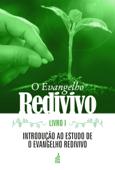 O EVANGELHO REDIVIVO - LIVRO I - INTRODUÇÃO AO ESTUDO DE O EVANGELHO REDIVIVO Book Cover