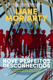 Nove Perfeitos Desconhecidos - Liane Moriarty by  Liane Moriarty PDF Download