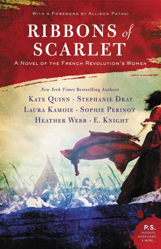 Kate Quinn, Stephanie Dray, Laura Kamoie, E Knight, Sophie Perinot & Heather Webb - Ribbons of Scarlet