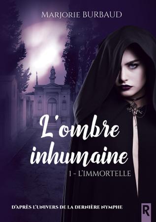 L'ombre inhumaine. 1 - Marjorie Burbaud