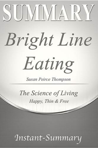 Instant-Summary - Bright Line Eating