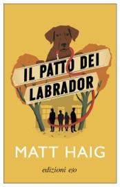 Il Patto dei Labrador - Matt Haig by  Matt Haig PDF Download