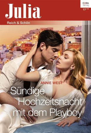 Sündige Hochzeitsnacht mit dem Playboy - Annie West