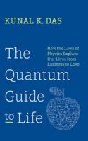 Kunal K. Das - The Quantum Guide to Life artwork