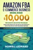 Amazon FBA E-commerce Business Model #2020: The $10,000/month Booster Program - Make Huge Profits By Selling Killer Products With This Step-by-step Foolproof Method