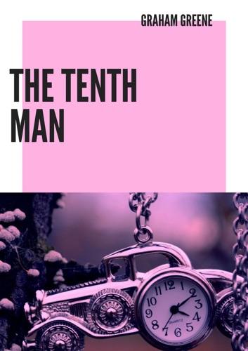 Graham Greene - The Tenth Man