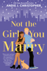 Andie J. Christopher - Not the Girl You Marry bild
