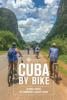 Cassandra Brooklyn - Cuba by Bike: 36 Rides Across the Caribbean's Largest Island artwork