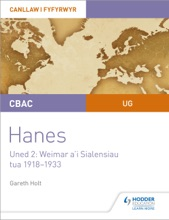 CBAC UG Hanes – Canllaw I Fyfyrwyr Uned 2: Weimar A'i Sialensiau, Tua 1918–1933 (WJEC AS-level History Student Guide Unit 2: Weimar And Its Challenges C.1918-1933 (Welsh-language Edition)