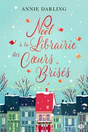 Noël à la librairie des cœurs brisés Par Noël à la librairie des cœurs brisés