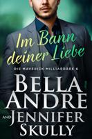 Bella Andre & Jennifer Skully - Im Bann deiner Liebe artwork